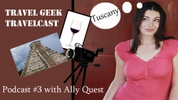 TravelCast with Ally Quest, Podcast #3
